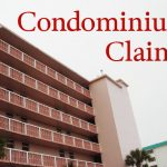 Condo Condominium Pipe Breaks Property Claims Hurricane wind Claims